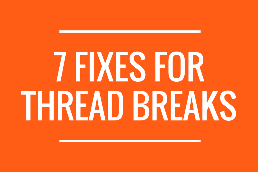 Top Thread Breaks and What To Do About Them