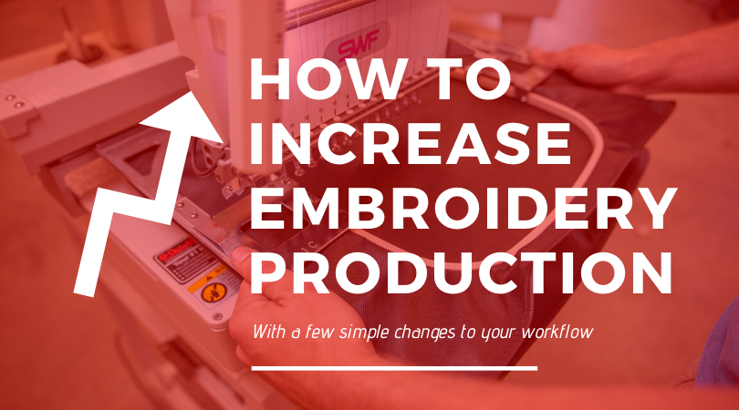 Stitch Tip: How to Increase Embroidery Production