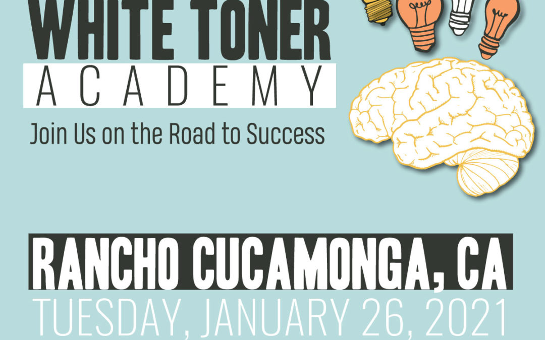 White Toner Academy – January 26, 2021 in Rancho Cucamonga, CA