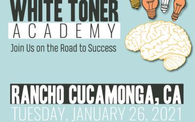 White Toner Academy – January 26, 2021 in Rancho Cucamonga, CA